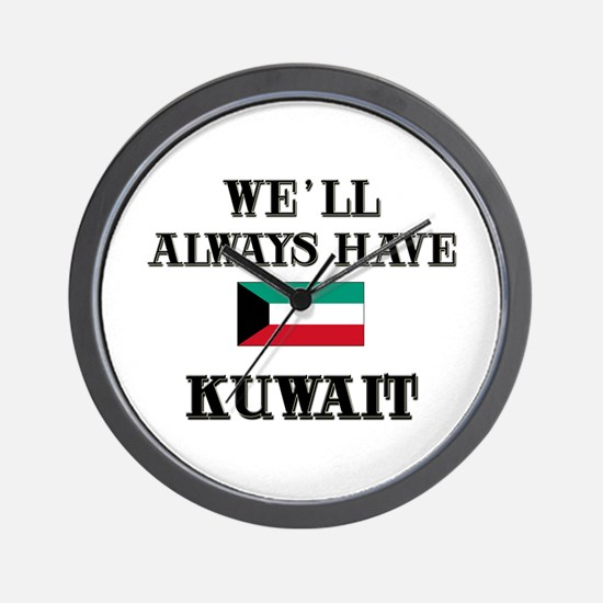 We Will Always Have Kuwait Wall Clock