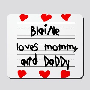 Blaine Loves Mommy and Daddy Mousepad