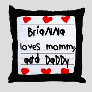 Brianna Loves Mommy and Daddy Throw Pillow