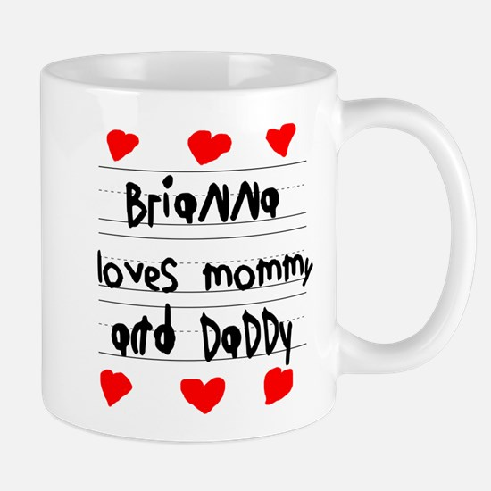 Brianna Loves Mommy and Daddy Mug