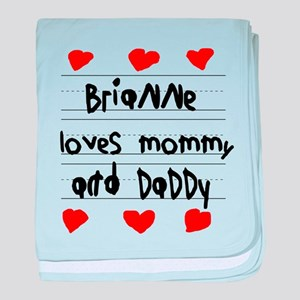Brianne Loves Mommy and Daddy baby blanket