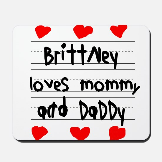 Brittney Loves Mommy and Daddy Mousepad