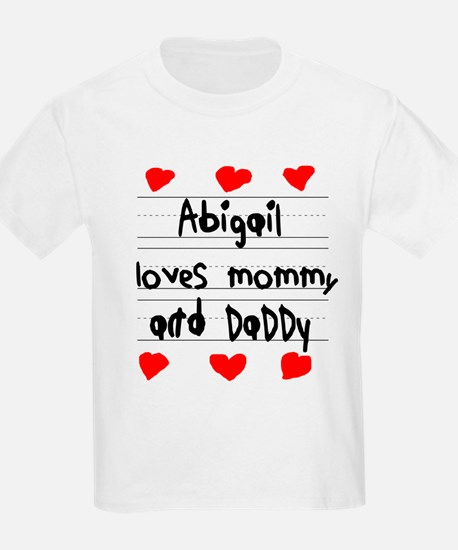 Abigail Loves Mommy and Daddy T-Shirt