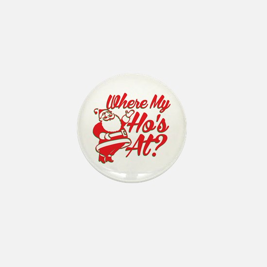 Where My Ho's At? Funny Christmas Funny Gift Mini