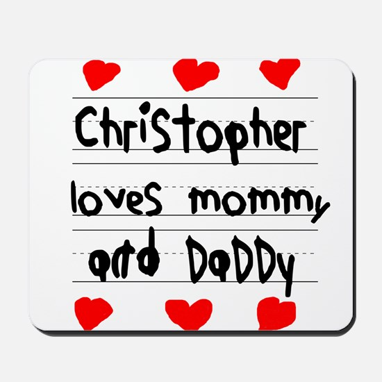 Christopher Loves Mommy and Daddy Mousepad