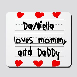 Daniella Loves Mommy and Daddy Mousepad