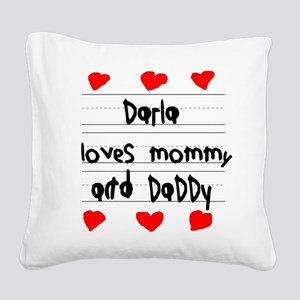 Darla Loves Mommy and Daddy Square Canvas Pillow