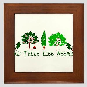 More Trees Less Assholes Framed Tile