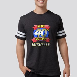 Michelle Happy 40th Birthday Mens Football Shirt