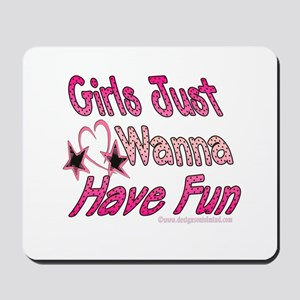 Girls just wanna have fun! Mousepad