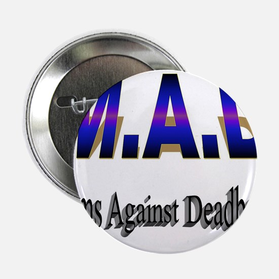 "M.A.D 2.25"" Button"