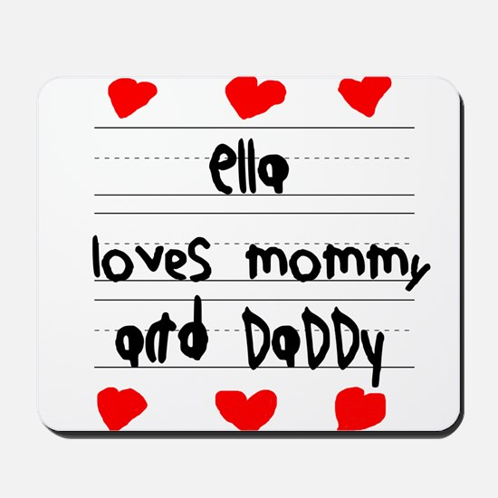 Ella Loves Mommy and Daddy Mousepad