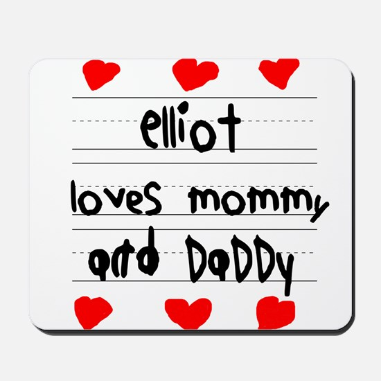 Elliot Loves Mommy and Daddy Mousepad