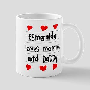 Esmeralda Loves Mommy and Daddy Mug