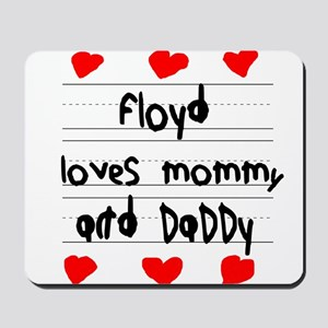Floyd Loves Mommy and Daddy Mousepad
