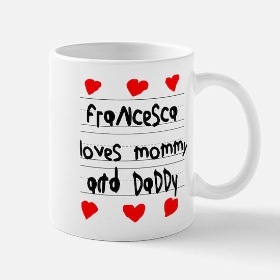 Francesca Loves Mommy and Daddy Mug
