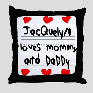 Jacquelyn Loves Mommy and Daddy Throw Pillow