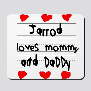 Jarrod Loves Mommy and Daddy Mousepad