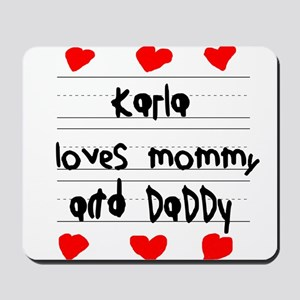 Karla Loves Mommy and Daddy Mousepad