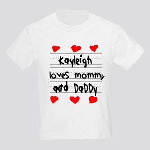 Kayleigh Loves Mommy and Daddy Kids Light T-Shirt
