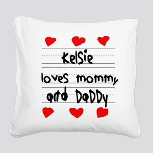 Kelsie Loves Mommy and Daddy Square Canvas Pillow