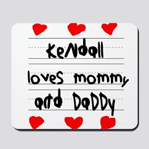 Kendall Loves Mommy and Daddy Mousepad