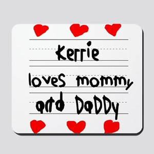 Kerrie Loves Mommy and Daddy Mousepad