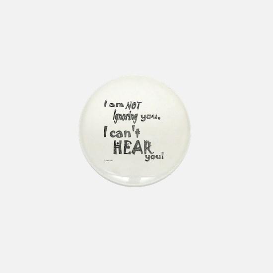 I'm not ignoring you Mini Button