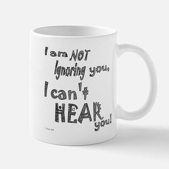 I'm not ignoring you Mug