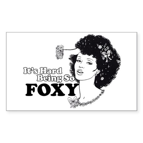 It's hard being so foxy Rectangle Sticker