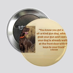"""YOU KNOW YOU GOT A ONE-OF-A-KIND GUN DOG (2) 2.25"""""""