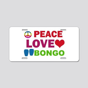 Peace Love Bongo Aluminum License Plate