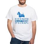 If it's Not SCOTTISH it's CRAP... Scottie T-shirt