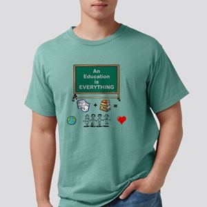 An Education is Everythi Mens Comfort Colors Shirt