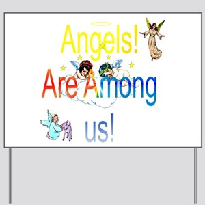 Angels are Among us Yard Sign