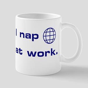 I Nap At Work Coffee Mug