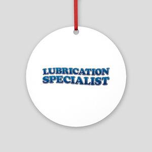 LUBRICATION SPECIALIST Ornament (Round)