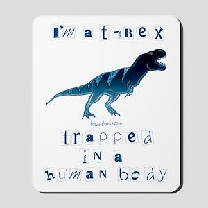 I'm a T-Rex Mousepad