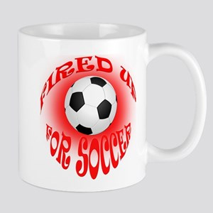 Soccer Fired up and Ready Mugs