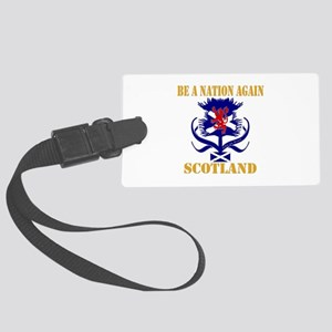 Be a nation again Scotland Large Luggage Tag