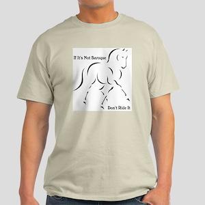 If it's not Baroque Light T-Shirt