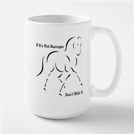If it's not Baroque Large Mug