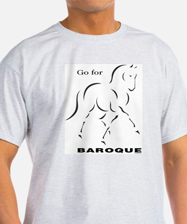Go for Baroque T-Shirt