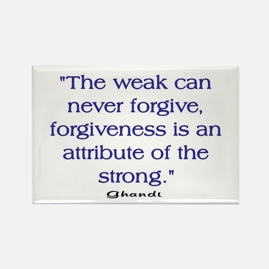 THE WEAK CONNOT FORGIVE Rectangle Magnet