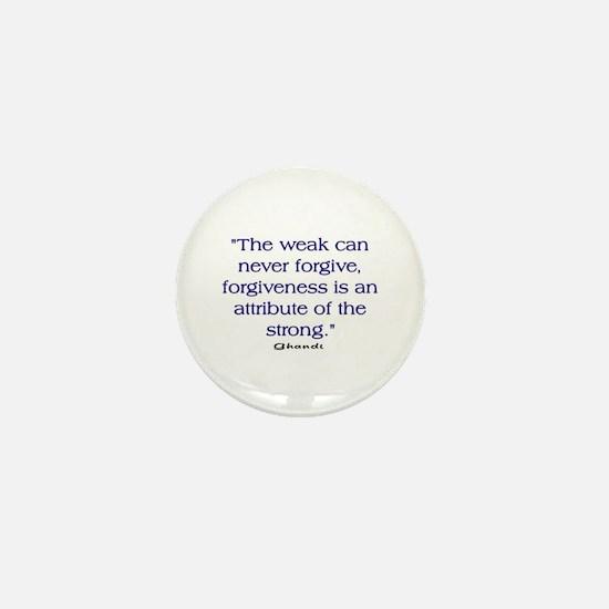 THE WEAK CONNOT FORGIVE Mini Button