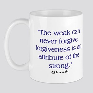 THE WEAK CONNOT FORGIVE Mug