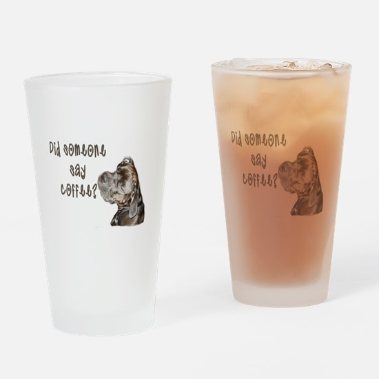 Did someone say coffee? Drinking Glass