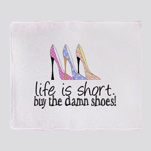 Life is Short, Buy the Shoes! Throw Blanket