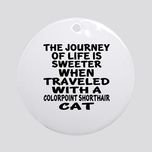 Traveled With colorpoint shorthair Round Ornament