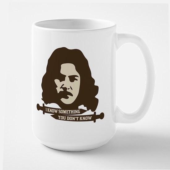 Inigo Montoya Knows Something Large Mug